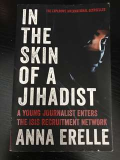 In the Skin of a Jihadist Anna Erelle