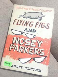 Flying Pigs and Nosey Parkers