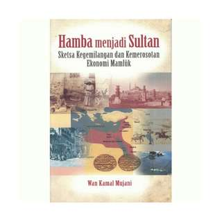 Hamba Menjadi Sultan: Sketsa Kegemilangan dan Kemerosotan Ekonomi Mamluk