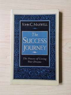 The Success Journey: The Process of Living Your Dreams (By Dr. John C. Maxwell)