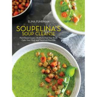Soupelina's Soup Cleanse Plant-Based Soups and Broths to Heal Your Body (ebook)