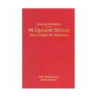 Analisis Pemikiran M. Quraish Shihab dalam Tafsir Al-Mishbah