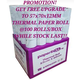 Thermal Paper Roll 57x60x12mm (100 rolls/box) Promotion! Get FREE Upgrade to 57x70x12mm Thermal Paper Roll (100 rolls/box) While Stock Last!!