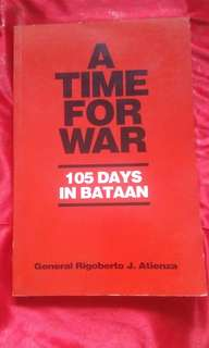 A Time For War (105 Days in Bataan)