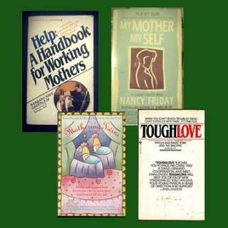 BOOK SELECTION: PARENTING - Help: A Handbook for Working Mothers * Mothering Twins * My Mother My Self * Tough Love
