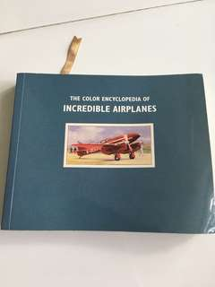 The colour encyclopedia of incredible airplanes