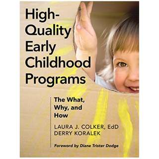 High-Quality Early Childhood Programs: The What, Why, and How Kindle Edition by Laura J. Colker (Author), Derry J. Koralek (Author), Diane Trister-Dodge (Foreword)