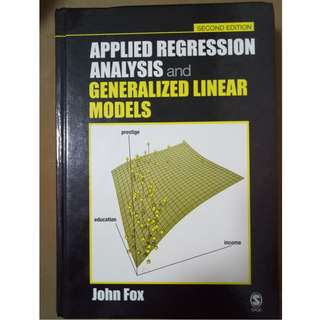 Applied Regression Analysis and Generalized Linear Model