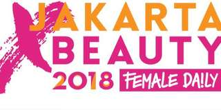 3 DAY PASS Ticket Jakarta x Beauty 2018 by Female Daily 27,28,29 April 2018 di Senayan City, Jakarta