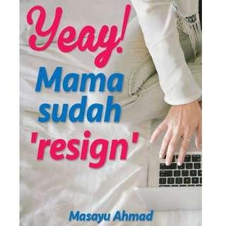 Ebook Yeay Mama Sudah Resign