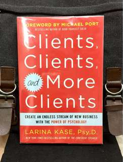 # Highly Recommended《Bran-New + How To Turn Every Business Connection Into A Paying Client》Larina Kase - CLIENTS, CLIENTS, AND MORE CLIENTS : Create an Endless Stream of New Business with the Power of Psychology