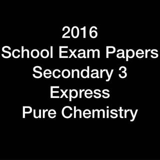 2016 Secondary 3 Pure Chemistry