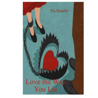 Ebook Love the Way You Lie - Yu Sandri