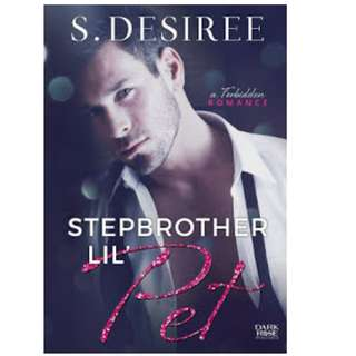 Ebook Stepbrother Lil' Pet - S. Desiree