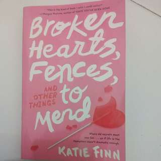 Broken hearts, fences...