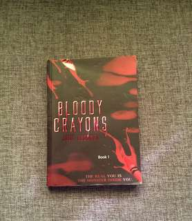 Bloody Crayons Book 1 by Josh Argonza