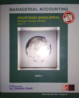AKUNTANSI MANAJERIAL BUKU 1 EDISI 11  MANAGERIAL ACCOUNTING  Ray H. Garrison, B.B.A., CPA Eric W. Noreen, Ph.D., CMA Peter C. Brewer, Ph., CPA   SALEMBA EMPAT   ORIGINAL