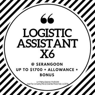 Logistic Assistant (Up to $1700 + Bonus / 6 months)
