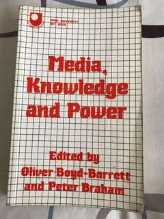 Media, Knowledge and Power: Edited by Oliver Boyd-Barrett and Peter Braham
