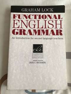 Functional English Grammar: An Introduction for Second Language Teachers (Cambridge Language Education) by Graham Lock
