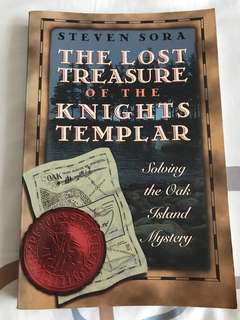The Lost Treasure of The Knights Templar: Solving the Oak Island Mystery by Steven Sora