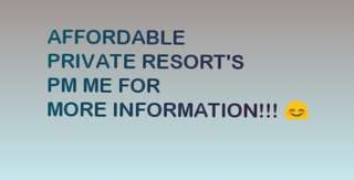 AFFORDABLE PRIVATE RESORT'S