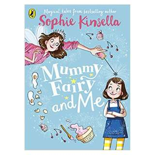 Mummy Fairy and Me BY Sophie Kinsella  (Author), Marta Kissi (Illustrator)