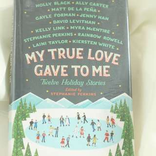 My True Love Gave to Me: 12 Holiday Stories (Hardbound)