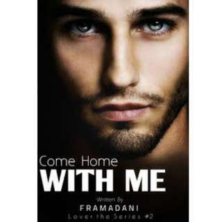 Ebook Come Home With Me (Lover the Series #2) - Framadani