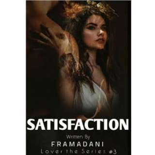 Ebook Satisfaction (Lover the Series #3) - Framadani