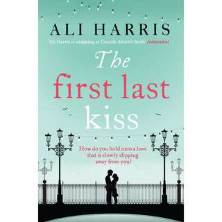 The First Last Kiss by Ali Harris