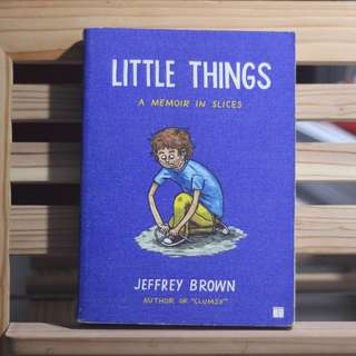 Little Things: A Memoir in Slices by Jeffrey Brown