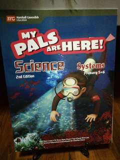 Primary 5 & 6 Science My Pals Are Here! Systems