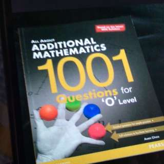 All About Additional Mathematics 1001 Questions For O Level
