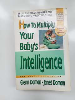 Glenn Doman's How to Multiply Your Baby's Intelligence