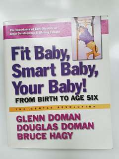 Glenn Doman's Fit Baby, Smart Baby