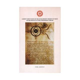 Albert's Refutation of the Extramission Theory of Vision and His Defence of the Intromission Theory (Latin & English)