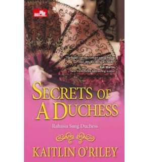 Ebook Rahasia Sang Duchess (Secrets Of A Duchess) - Kaitlin O`Riley