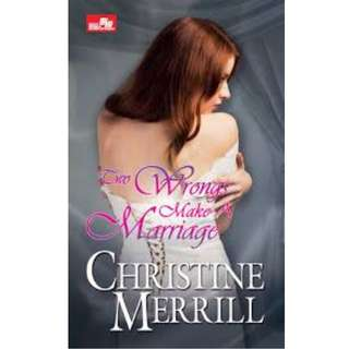 Ebook Two Wrongs Make A Marriage - Christine Merill