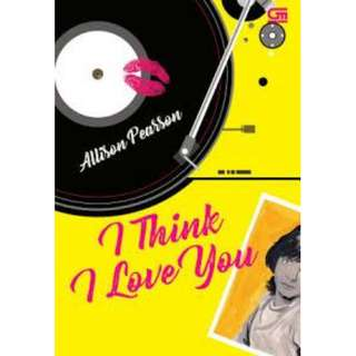 Ebook I Think I Love You - Allison Pearson