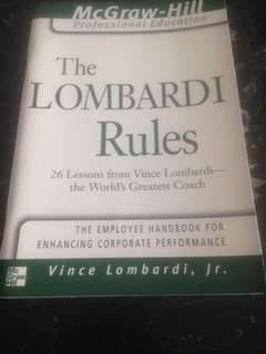 The Lombardi Rules - 26 Lessons from Vince Lombardi (the World's Greatest Coach) The Employee Handbook for Enhancing Corporate Performance