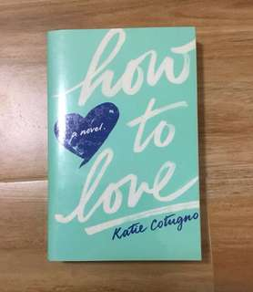 How to Love by Katie Cotungo