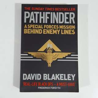 Pathfinder: A Special Forces Mission Behind Enemy Lines by David Blakeley