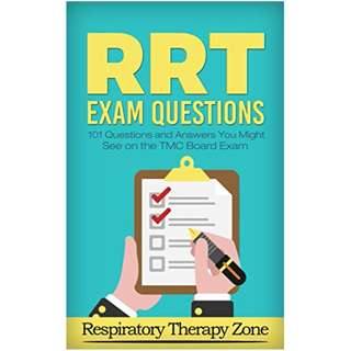 Respiratory Practice Questions: RRT Exam Questions for the TMC Exam: 101 Questions and Answers You Might See on the Respiratory Therapy TMC Exam (TMC Exam, ... RRT Practice Questions, RRT Exam) Kindle Edition by Johnny Lung  (Author)