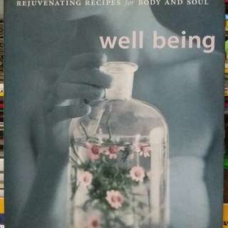 Well Being Rejuvinating Resipe for Body and Soul