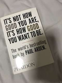 Its not how good you are, its how good you want to be