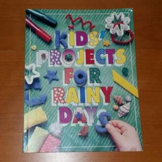 Kids' Projects For Rainy Days Book