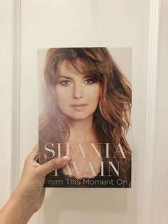 Shania Twain: From This Moment On (Autobiography)