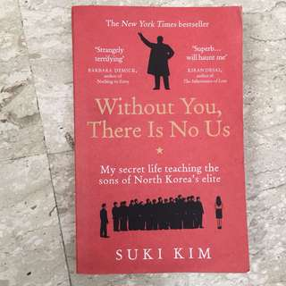 Without you there is no us - Suki Kim