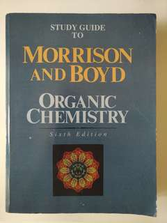 Study guide to Morrison and Boyd Organic Chemistry 6th